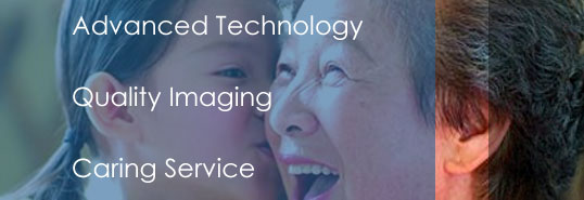 Advanced Technology; Quality Imaging; Caring Service